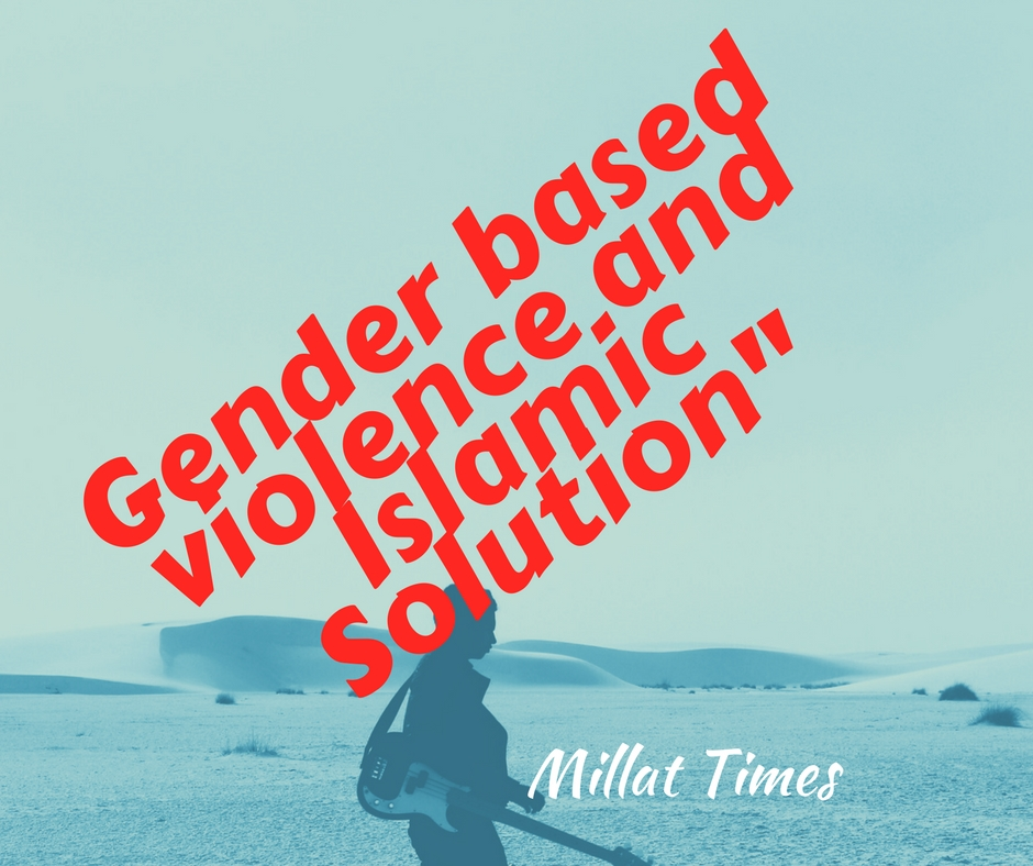 """""""Gender based violence and Islamic Solution"""""""