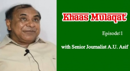 Khaas Mulaqat with Senior Journalist A.U. Asif- Episode: 01