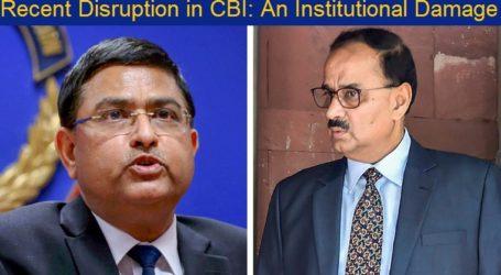 Recent Disruption in CBI: An Institutional Damage