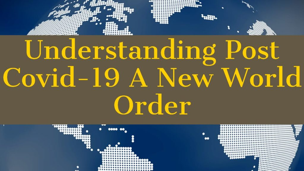 Opinion | Understanding Post COVID-19 A New World Order | Millat ...