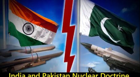 India and Pakistan Nuclear Doctrine: Simmering South Asia Arms Race, Where Could It Lead?